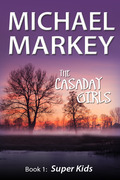 The Casaday Girls, Book 1: Super Kids