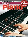 Beginner Piano Lessons - Progressive: Teach Yourself How to Play Piano - Learn the Basics for Traditional, Classical, Rock, Blues, Jazz and Other Styl