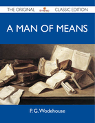 A Man of Means - The Original Classic Edition