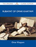 Rubaiyat of Omar Khayyam - The Original Classic Edition