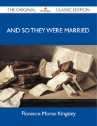 And So They Were Married - The Original Classic Edition