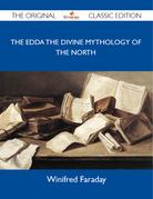 The Edda The Divine Mythology of the North - The Original Classic Edition