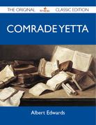 Comrade Yetta - The Original Classic Edition