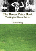 The Green Fairy Book - The Original Classic Edition