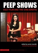 Peep Shows: Cult Film and the Cine-Erotic