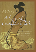 An Imperial Concubine's Tale: Scandal, Shipwreck, and Salvation in Seventeenth-Century Japan