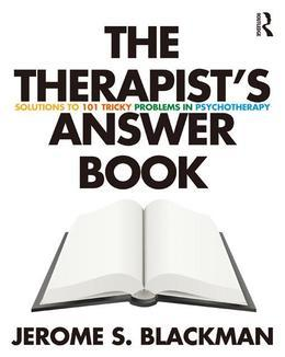 The Therapist S Answer Book: Solutions to 101 Tricky Problems in Psychotherapy