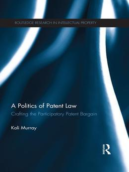 A Politics of Patent Law: Crafting the Participatory Patent Bargain