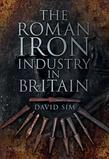 The Roman Iron Industry in Britain