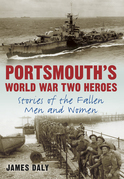 Portsmouth's World War Two Heroes: Stories of the Fallen Men and Women