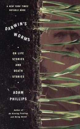 Darwin's Worms On Life Stories And Death Stories