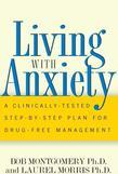 Living With Anxiety: A Clinically-tested Step-by-step Plan For Drug-free Management