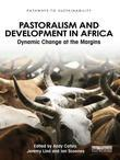 Pastoralism and Development in Africa: Dynamic Change at the Margins