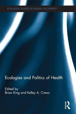 Ecologies and Politics of Health