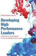 Developing High Performance Leaders: A Behavioral Science Guide for the Knowledge of Work Culture
