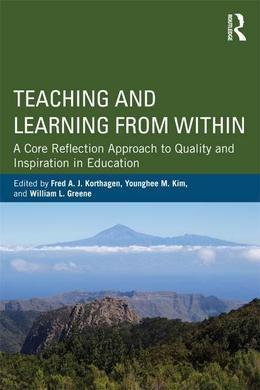 Teaching and Learning from Within: A Core Reflection Approach to Quality and Inspiration in Education