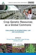 Crop Genetic Resources as a Global Commons: Challenges in International Law and Governance