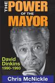 The Power of the Mayor: David Dinkins: 1990-1993