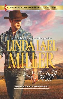 Linda Lael Miller - Just Kate: His Only Wife