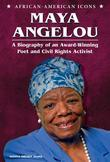 Maya Angelou: A Biography of an Award-Winning Poet and Civil Rights Activist