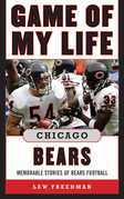 Game of My Life Chicago Bears: Memorable Stories of Bears Football