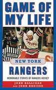 Game of My Life New York Rangers: Memorable Stories of Rangers Hockey