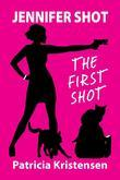 Jennifer Shot -- The First Shot