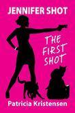 Jennifer Shot -- The First Shot