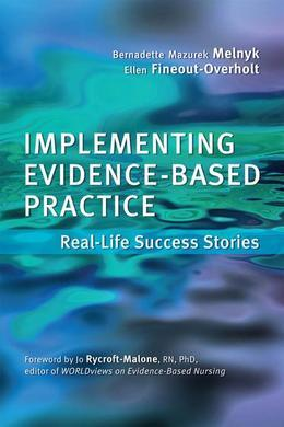 Implementing Evidence-Based Practice: Real-Life Success