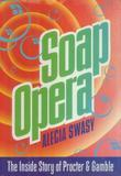 Soap Opera: The Inside Story of Procter & Gamble