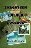 Forgotten Colour Footage