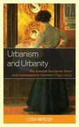 Urbanism and Urbanity: The Spanish Bourgeois Novel and Contemporary Customs (1845-1925)