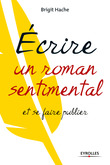 Ecrire un roman sentimental et se faire publier