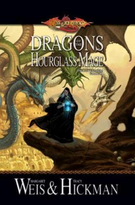 Dragons of the Hourglass Mage: Lost Chronicles, Volume Three
