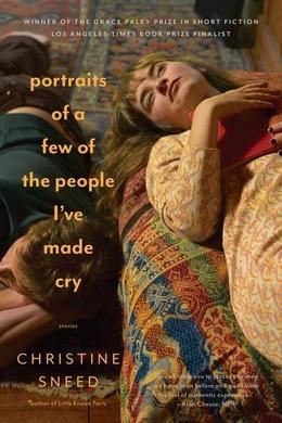 Portraits of a Few of the People I've Made Cry: Stories