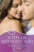 With or Without You: A Rouge Erotic Romance