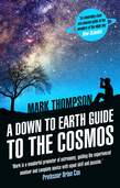 A Down to Earth Guide to the Cosmos