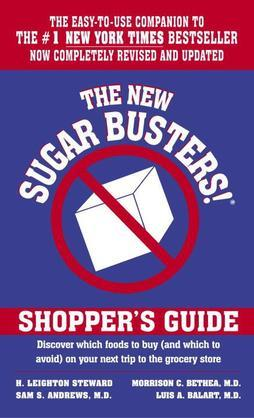 The New Sugar Busters! Shopper's Guide: Discover Which Foods to Buy (And Which to Avoid) on Your Next Trip to the Grocery Store