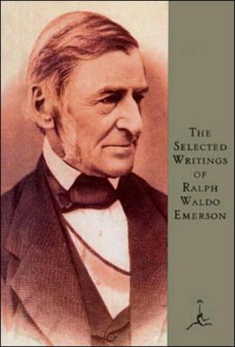 Selected Writings of Ralph Waldo Emerson: (A Modern Library E-Book)