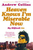 Heaven Knows I'm Miserable Now