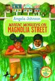 Maniac Monkeys on Magnolia Street &amp; When Mules Flew on Magnolia Street