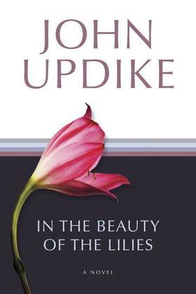 In the Beauty of the Lilies: A Novel