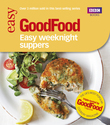 Good Food: Easy Weeknight Suppers