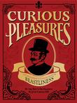Curious Pleasures