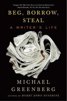 Beg, Borrow, Steal: A Writer's Life