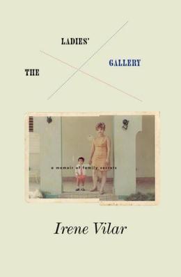 The Ladies Gallery: A Memoir of Family Secrets