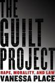 The Guilt Project: Rape, Morality, and Law