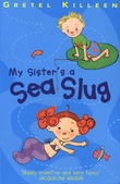 My Sister's A Sea Slug
