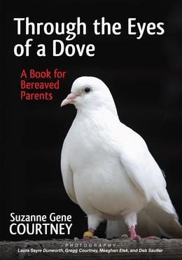 Through the Eyes of a Dove: A Book for Bereaved Parents