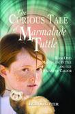 The Curious Tale of Marmalade Tuttle
